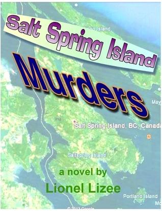 Salt Spring Island Murders  by  Lionel Lizee