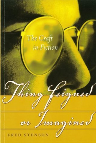 Thing Feigned or Imagined: A Self-Directed Course in the Craft of Fiction  by  Banff Centre Press