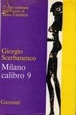 Milano Calibro 9: 22 casi milanesi dellautore di Duca Lamberti  by  Giorgio Scerbanenco