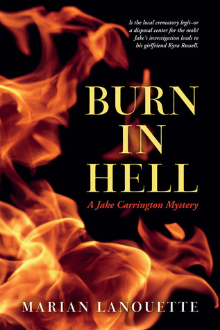 Burn in Hell: A Jake Carrington Mystery Marian Lanouette