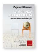 La scienza della libertà  by  Zygmunt Bauman