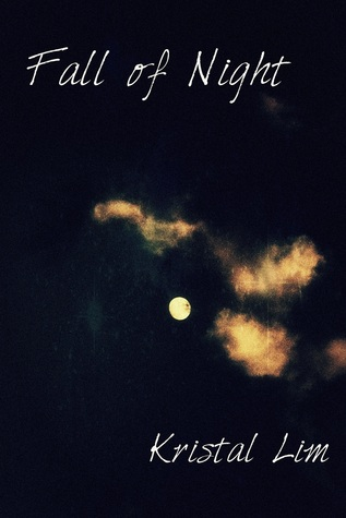 Fall of Night  by  Kristal Lim