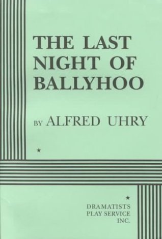 The Last Night of Ballyhoo - Acting Edition Alfred Uhry