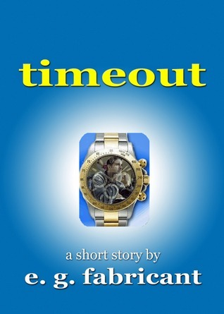 Timeout  by  E. G. Fabricant