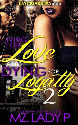 Living for Love and Dying for Loyalty 2 Mz. Lady P
