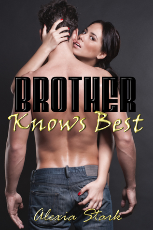 Brother Knows Best Alexia Stark