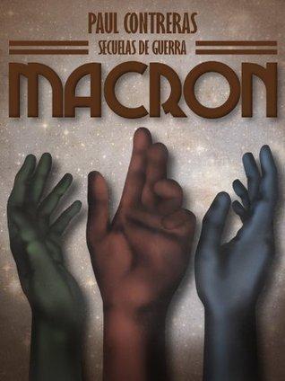 Secuelas de Guerra: Macron Paul Contreras