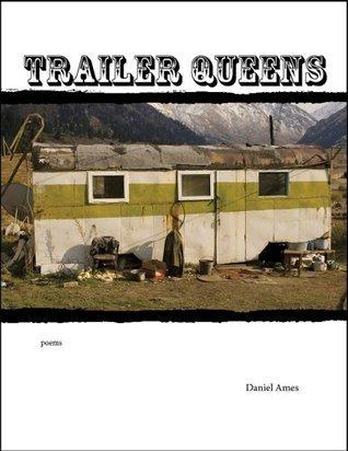 Trailer Queens  by  Daniel Ames