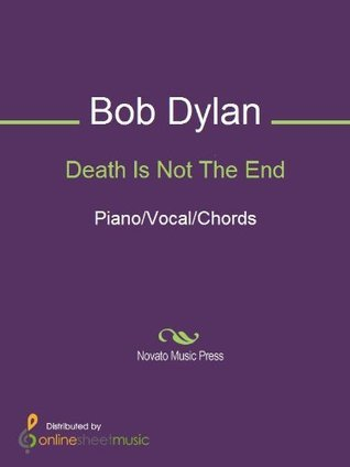 Death Is Not The End Bob Dylan