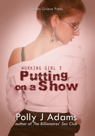 Working Girl 3: Putting on a Show Polly J. Adams