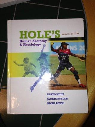 Holes Human Anatomy & Physiology [Hardcover] David Shier