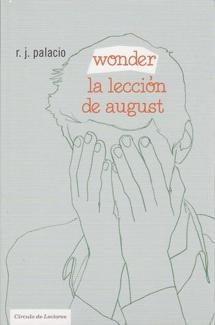 Wonder. La lección de August  by  R.J. Palacio