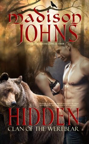Hidden (Clan of the Werebear, #1) Madison Johns