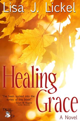 Healing Grace: a novel  by  Lisa J. Lickel