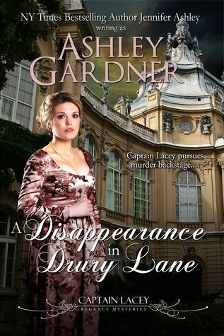 A Disappearance in Drury Lane ( Captain Lacey Regency Mysteries, #8) Ashley Gardner