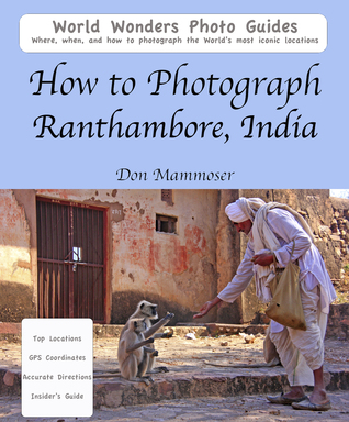 How to Photograph Ranthambore, India Don Mammoser