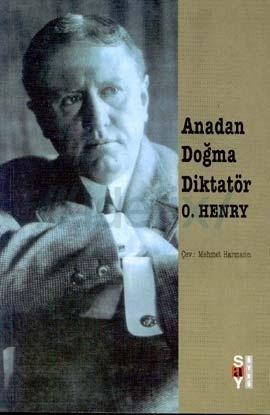 Anadan Doğma Diktatör  by  O. Henry