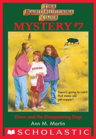 Dawn and the Disappearing Dogs (Baby-Sitters Club Mystery, #7)  by  Ann M. Martin