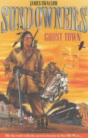 Ghost Town (Sundowners, #1) James Swallow