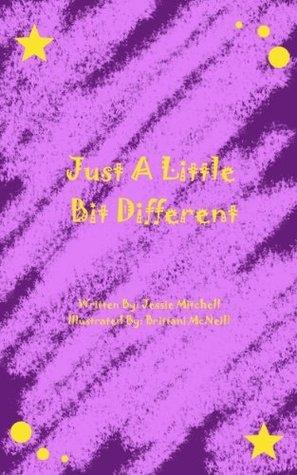 Just A Little Bit Different  by  Jessie Mitchell