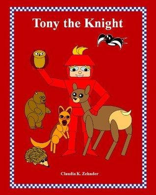 Tony the Knight  by  Claudia Katherina Zehnder