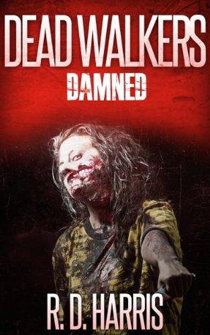 Dead Walkers 2 Damned  by  R.D. Harris