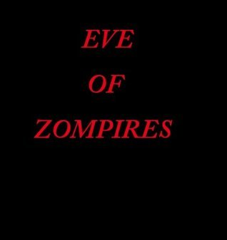 Eve of Zompires  by  Candis Vargo