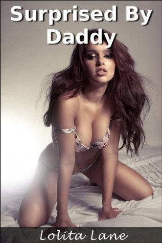 Surprised By Daddy  by  Lolita Lane