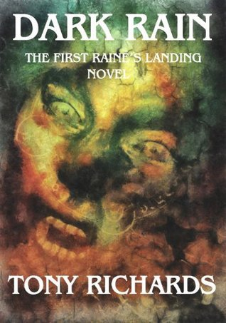 Dark Rain (A Raines Landing Novel)  by  Tony Richards