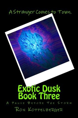 Exotic Dusk Book Three  by  Ron Koppelberger