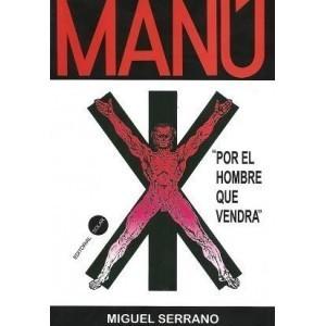 Manu - Por el Hombre que Vendrá Miguel Serrano