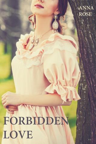 Forbidden Love Anna     Rose