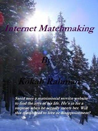 Internet Matchmaking  by  K Rahman