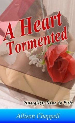 A Heart Tormented  by  Allison Chappell