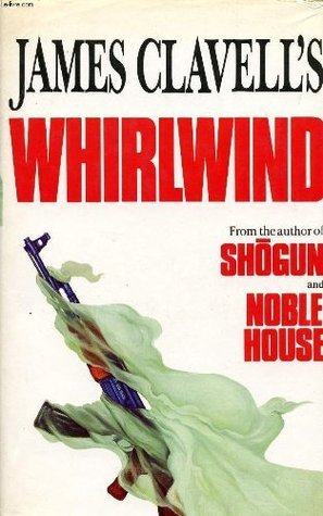 James Clavells Whirlwind  by  James Clavell