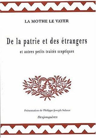 De la patrie et des étrangers François de La Mothe Le Vayer