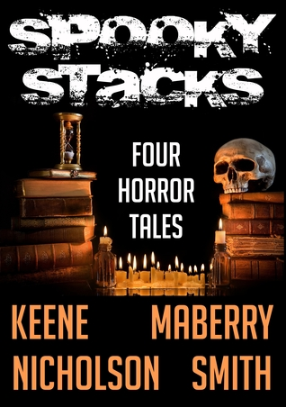 Spooky Stacks: Four Horror Tales Scott Nicholson