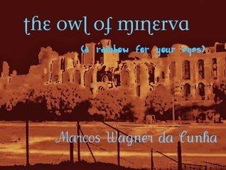 The Owl Of Minerva Marcos Wagner da Cunha