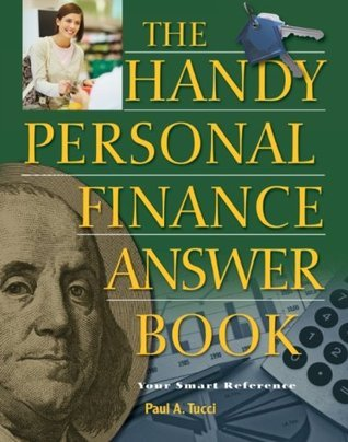 The Handy Personal Finance Answer Book (The Handy Answer Book Series)  by  Paul A. Tucci