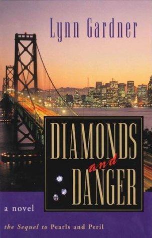 Diamonds and Danger Lynn Gardner