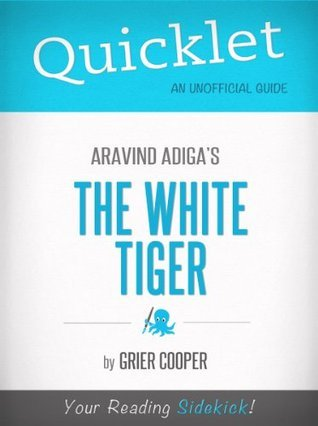 Quicklet on The White Tiger  by  Aravind Adiga by Grier Cooper