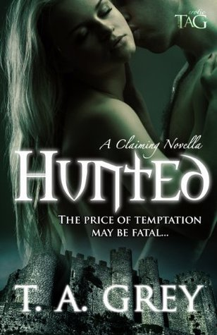 Hunted (The Claiming, #1)  by  T.A. Grey