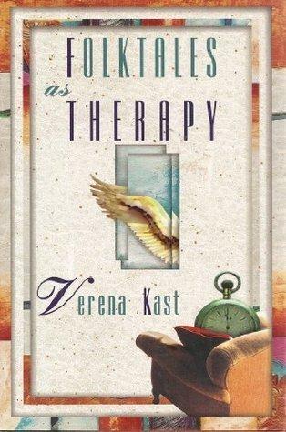 Folktales as Therapy  by  Verena Kast