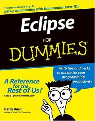 Eclipse For Dummies (For Dummies  by  Barry Burd