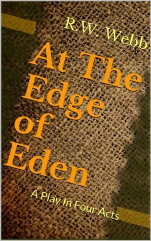 At The Edge of Eden  by  R.W. Webb