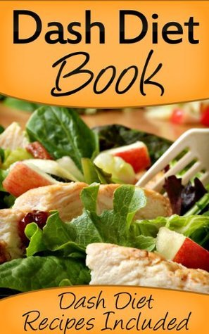 Dash Diet Book: Dash Diet Recipes Included  by  Samuel Heart