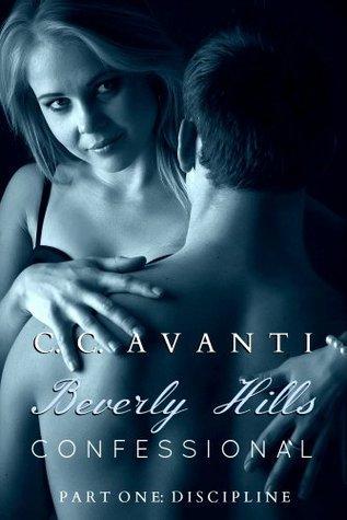 Beverly Hills Confessional (Part One: Discipline)  by  C.C. Avanti