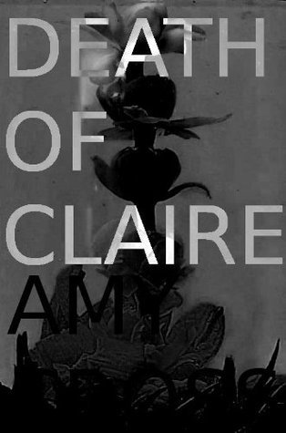 Death of Claire  by  Amy Cross