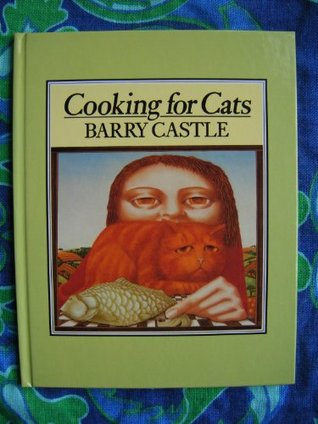 Cooking for Cats Barry Castle