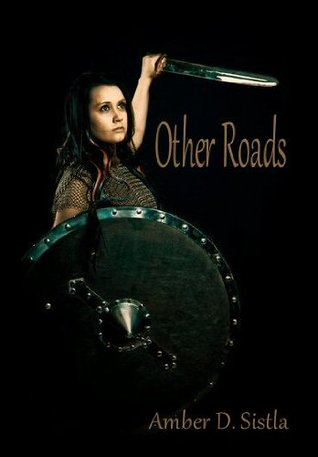 Other Roads  by  Amber D. Sistla